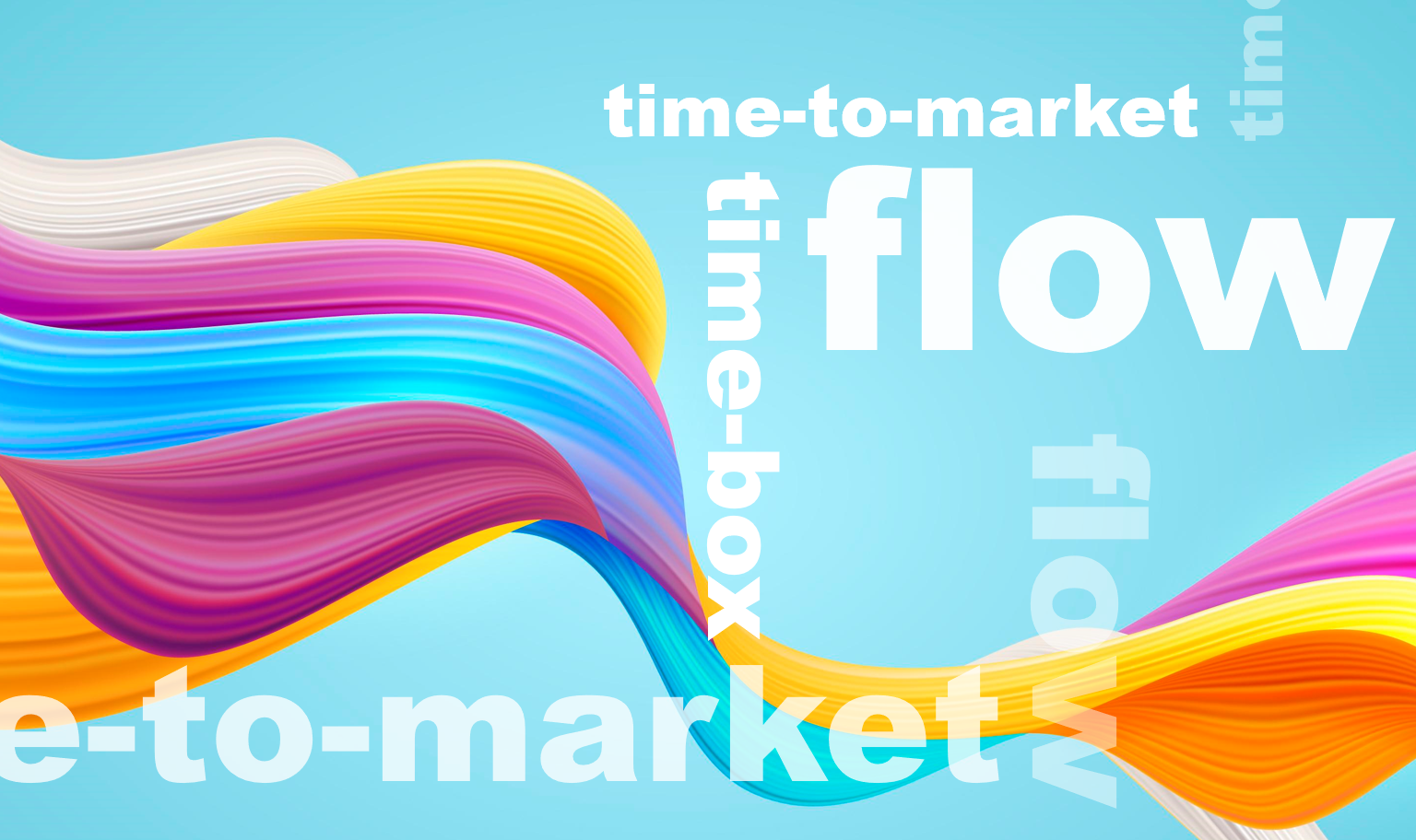Time-to-market, Time-box and Flow